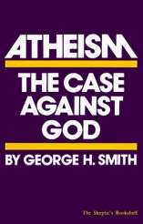 'Atheism: The Case Against God' by George H. Smith