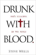 'Drunk with Blood: God's Killings in the Bible' by Steve Wells