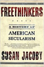 'Freethinkers: A History of American Secularism' by Susan Jacoby