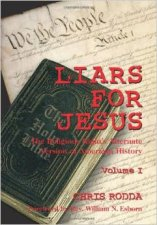 'Liars For Jesus: The Religious Right's Alternate Version of American History, Vol. 1' by Chris Rodda