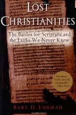 'Lost Christianities: The Battles for Scripture and the Faiths We Never Knew' by Bart D. Ehrman