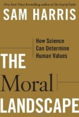 'The Moral Landscape: How Science Can Determine Human Values' by Sam Harris
