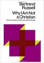 'Why I Am Not a Christian and Other Essays on Religion and Related Subjects' by Bertrand Russell